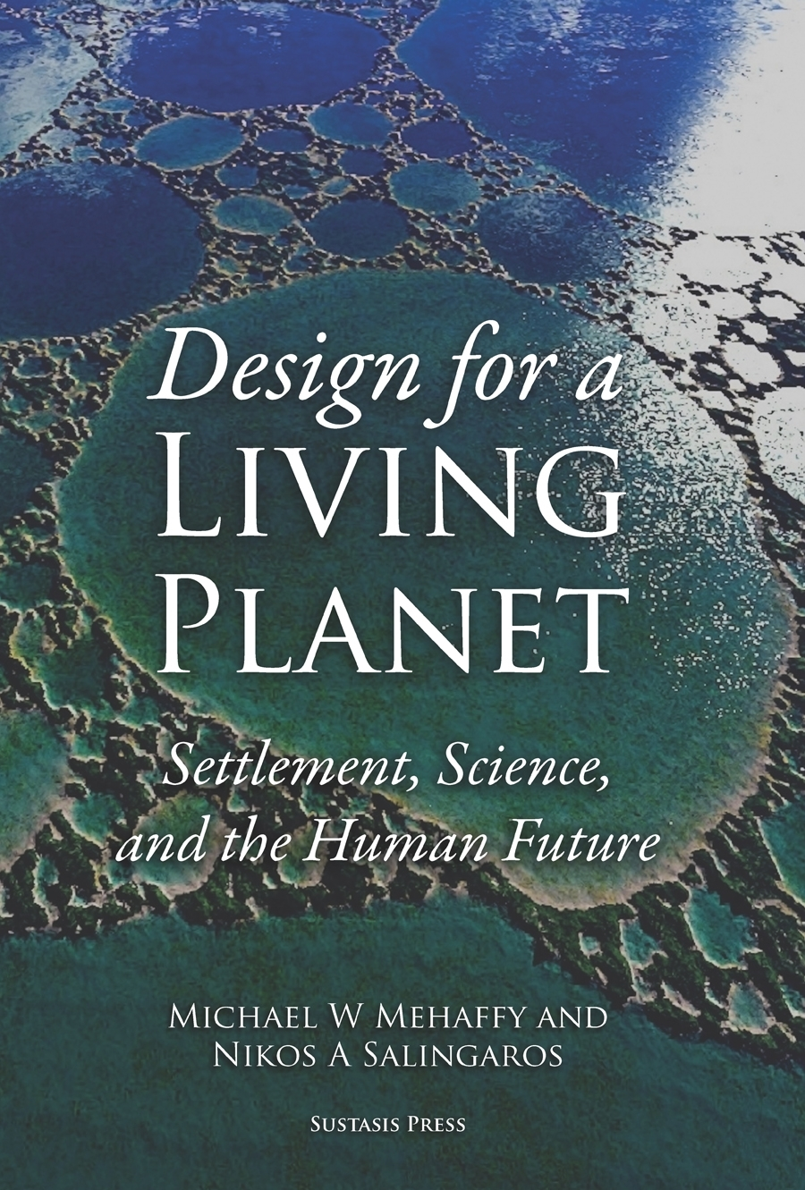 Cover Image: Design for a Living Planet: Settlement, Science, and the Human Future